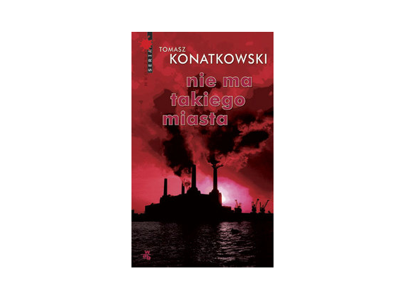 Nie ma takiego miasta - Tomasz Konatkowski, wyd. W.A.B