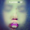 """Placebo – """"B3"""""""
