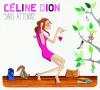 """Celine Dion """"Sans Attendre"""""""