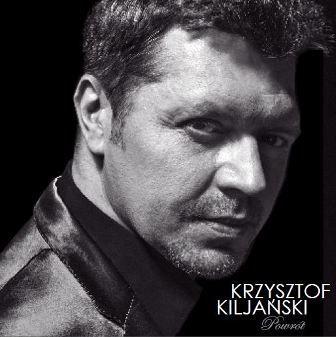 """Krzysztof Kiljański –""""Powrót"""""""