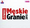 """12. Różni wykonawcy – """"Męskie granie 2013"""""""
