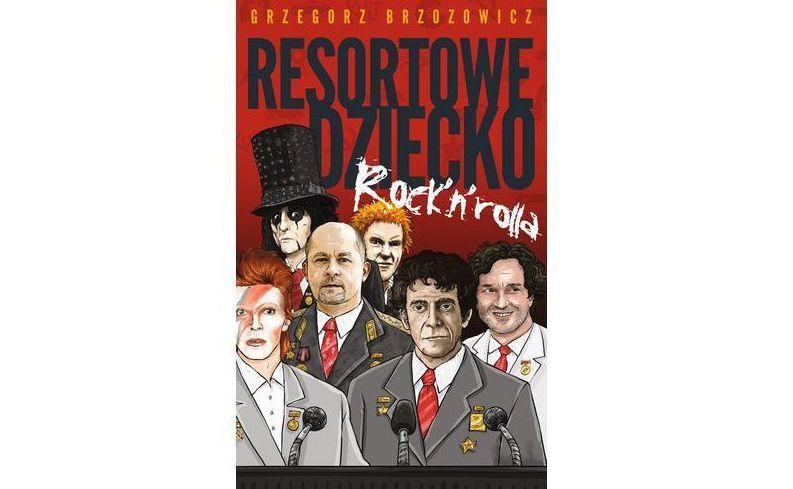 """okładka książki Grzegorza Brzozowicza """"Resortowe dziecko rock'n'rolla"""""""
